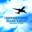 NIYARI計画 DEPARTURE GOOD LUCK!! ORIGINAL COVER