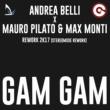 Belli,Mauro Pilato&Max Monti Gam Gam (Stereomode 2k17 Rework)