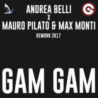 Andrea Belli,Mauro Pilato&Max Monti Gam Gam