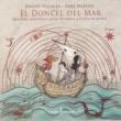 Emilio Villalba&Sara Marina El Doncel del Mar, Melodías Medievales Desde Estambul a Costa da Morte