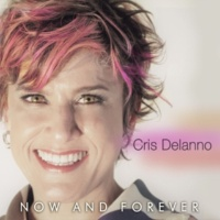 Cris Delanno Now and Forever