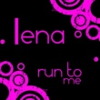 Lena Run to Me