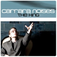 Carrara Noises The King (Master Mix)