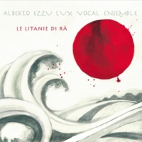 Albero Ezzu Lux Vocal Ensemble Le anime dell'occidente