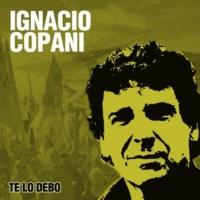 Ignacio Copani Te Lo Debo