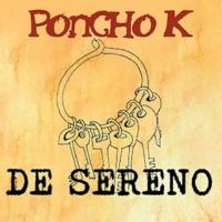 Poncho K De Sereno