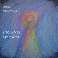 Frank McConnell This Is Not My Room