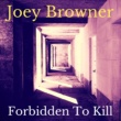 Joey Browner Forbidden to Kill