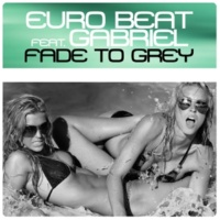 Euro Beat/Gabriel Fade to Grey