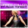 Miller&Grant I'm Alive Tonight  (Maxi Version)