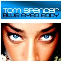 Tom&Spencer Blue Eyed Eddy