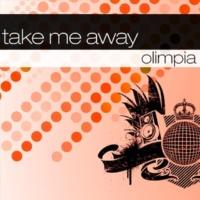 Olimpia Take Me Away