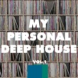 Various Artists My Personal Deep House, Vol. 1