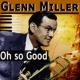 Glenn Miller Oh so Good