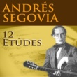 Andrés Segovia 12 études, Op. 6: No. 6 in A Major, Op. 6: No. 6 in A Major