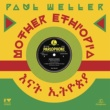 Paul Weller Mother Ethiopia Part 2 (feat. Bongo Bob)