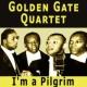Golden Gate Quartet I'm a Pilgrim