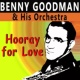 Benny Goodman & His Orchestra Hooray for Love