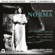 Maria Callas Bellini: Norma (1952 - London) - Callas Live Remastered