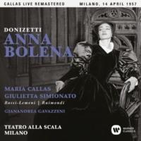 "Maria Callas Anna Bolena, Act 1: ""Io sentii sulla mia mano"" (Anna, Enrico, Hervey, Percy, Rochefort, Chorus) [Live]"