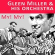 Glenn Miller & His Orchestra The Five O'Clock Whistle