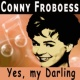 Conny Froboess Yes, my Darling