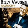 Billy Vaughn Raunchy