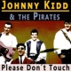 Johnny Kidd and The Pirates Please Don´t Touch