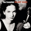 Hilary Hahn The Essential Hilary Hahn