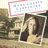 Mary Chapin Carpenter Hometown Girl (Album Version)
