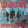 Translator The Best Of Translator:  Everywhere That We Were