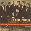 "Jelly Roll Morton Birth Of The Hot - The Classic Chicago ""Red Hot Peppers"" Sessions 1926-27"