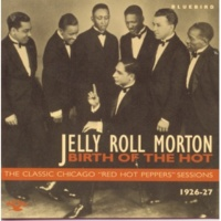 Jelly Roll Morton & His Red Hot Peppers The Pearls (1995 Remastered)
