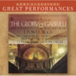 E. Power Biggs, Gregg Smith Singers, The Edward Tarr Brass Ensemble, Vittorio Negri, Texas Boys Choir, The Gabrieli Consort La Fenice The Glory of Gabrieli [Great Performances]