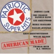 Various Artists Patriotic Super Hits / American Made