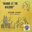 Xavier Cugat Mambo at the Waldorf
