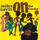 Miles Davis On The Corner