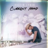 Dustin Lynch Current Mood