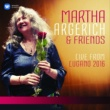 Martha Argerich Martha Argerich and Friends Live from the Lugano Festival 2016