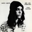 Patti Smith Hey Joe / Piss Factory