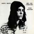Patti Smith Hey Joe / Piss Factory