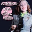 Jo Stafford It Had to Be You