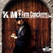 K.M FIRM CONCLUSION