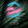 Joo Won Tak Baby Goodnight