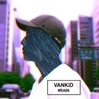 VANKiD #Rain (feat. Kim Ilgun)