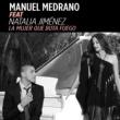 Manuel Medrano La Mujer Que Bota Fuego (feat. Natalia Jiménez)