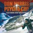 Don Harris - Psycho Cop 04: Das Erbe der Wächter