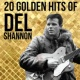Del Shannon Runaway - 20 Golden Hits Of Del Shannon