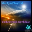 Martyn Playfrd Voskresensk Weekdays (Original Mix)