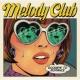 Melody Club Goodbye To Romance